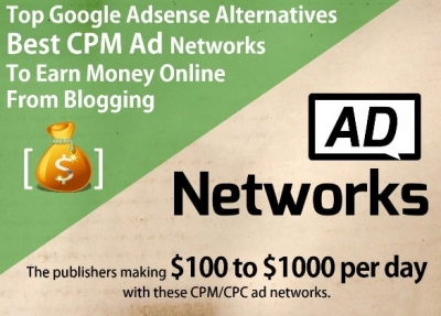 14+ high paying PPC/CPC/CPM/PTC  AD networks for bloggers 2017